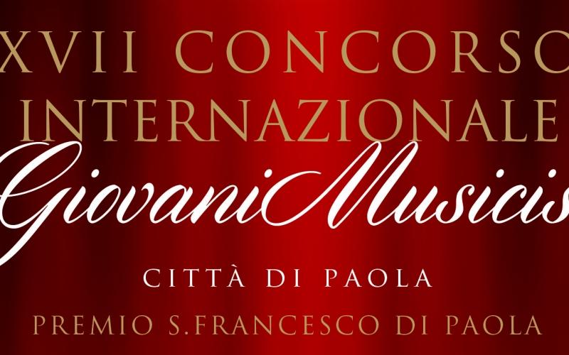 XVII CONCORSO INTERNAZIONALE GIOVANI MUSICISTI CITTA' DI PAOLA - PREMIO S. FRANCESCO DI PAOLA 2019